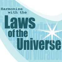 Harmonize With The Law Of Attraction And The Laws Of The Universe